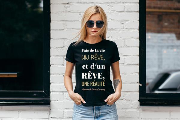 """t-shirt femme personnalisé citation """"fais de ta vie"""" Antoine de Saint Exupéry"""