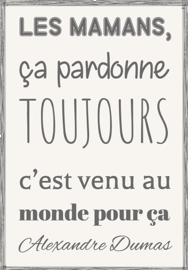 """tableau ou poster personnalisé """"les mamans, ça pardonne toujours"""" d'Alexandre Dumas"""