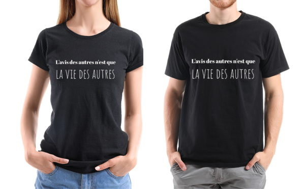 t-shirt personnalisé homme/femme citation -l'avis des gens