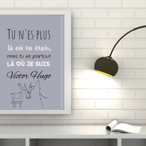 """tableau ou poster personnalisé citation Victor Hugo """"tu es partout"""""""