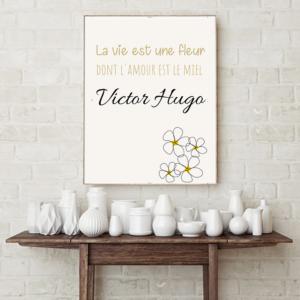 """tableau ou poster personnalisé citation Victor Hugo """"une fleur"""""""