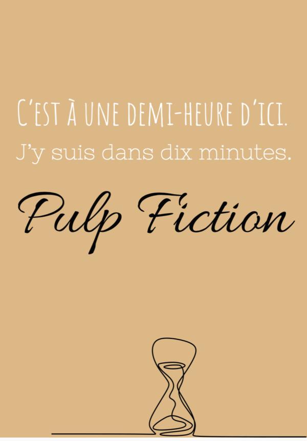 """tableau ou poster personnalisé réplique de film """"c'est à une demi-heure d'ici"""" Pulp Fiction"""