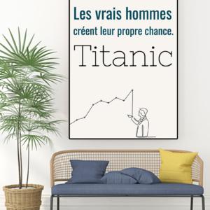 """tableau ou poster personnalisé réplique de film -Titanic """"les vrais hommes"""""""