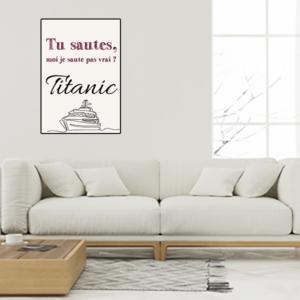 """tableau ou poster personnalisé réplique de film -Titanic """"tu sautes"""""""