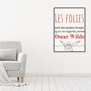 """tableau ou poser personnalisé citation Oscar Wilde """"les folies"""""""